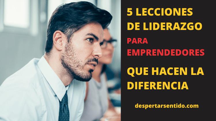 5 LECCIONES DE LIDERAZGO